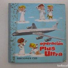 Libros de segunda mano: OPERACIÓN PLUS ULTRA - JOAQUIN PELAEZ - FEDERICO BLANCO - EDICIONES CID - AÑO 1963.. Lote 157728734