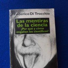 Libros de segunda mano: FEDERICO DI TROCCHIO: LAS MENTIRAS DE LA CIENCIA. Lote 157729754