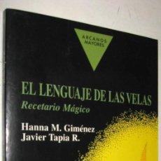 Libros de segunda mano: EL LENGUAJE DE LAS VELAS - RECETARIO MAGICO - HANNA M. GIMENEZ Y JAVIER TAPIA R.. Lote 157734322