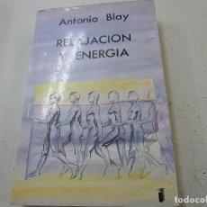 Libros de segunda mano: RELAJACION Y ENERGIA - ANTONIO BLAY - P 1. Lote 180447031