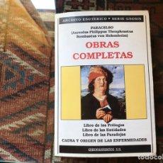 Libros de segunda mano: PARACELSO. OBRAS COMPLETAS. ARCHIVO ESOTÉRICO, SERIE GNOSIS.. Lote 157737941