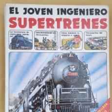 Libros de segunda mano: SUPERTRENES. EL JOVEN INGENIERO. Lote 157806390