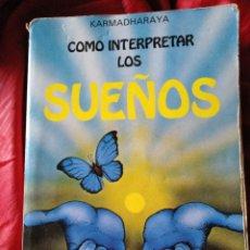 Libros de segunda mano: CÓMO INTERPRETAR LOS SUEÑOS DE KARMADHARAYA. Lote 157833714