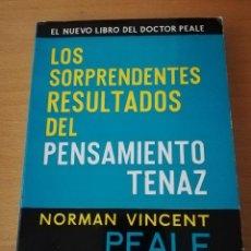 Libros de segunda mano: LOS SORPRENDENTES RESULTADOS DEL PENSAMIENTO TENAZ (NORMAN VINCENT PEALE). Lote 222308681