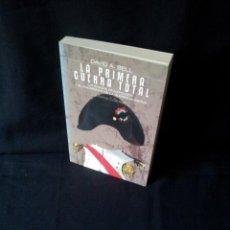 Libros de segunda mano: DAVID A. BELL - LA PRIMERA GUERRA TOTAL, LA EUROPA DE NAPOLEON Y EL NACIMIENTO DE LA GUERRA MODERNA. Lote 157855482