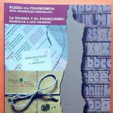 Libros de segunda mano: LA IGLESIA Y EL FRANQUISMO: HOMENAJE A AITA ONAINDIA - VV. AA. - 2007 - NUEVO - VER INDICE. Lote 215426533