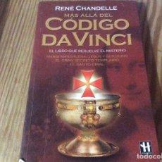 Libros de segunda mano: MÁS ALLÁ DEL CÓDIGO DA VINCI - CHANDELLE, RENÉ. Lote 157869354