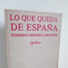 Livres d'occasion: LO QUE QUEDA DE ESPAÑA. FEDERICO JIMENEZ LOSANTOS. EDICIONES AJO BLANCO 1979. 1 EDICION. Lote 157879774