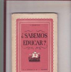 Libros de segunda mano: SABEMOS EDUCAR ? - G. COURTOIS - S.E.ATENAS ED. 1954 / INTONSO. Lote 157904762