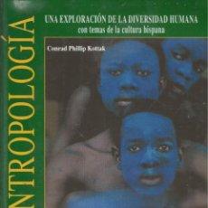 Libros de segunda mano: ANTROPOLOGÍA. UNA EXPLORACIÓN DE LA DIVERSIDAD HUMANA, CONRAD PHILLIP KOTTAK. Lote 177711284