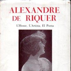 Libros de segunda mano: ALEXANDRE DE RIQUER : L'HOME, L'ARTISTA, EL POETA (1978). Lote 157906338