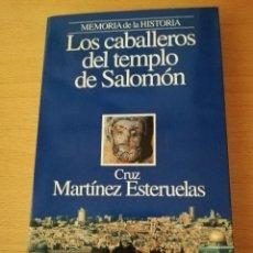 Libros de segunda mano: LOS CABALLEROS DEL TEMPLO DE SALOMÓN (CRUZ MARTÍNEZ ESTERUELAS) MEMORIA DE LA HISTORIA, PLANETA. Lote 157918030