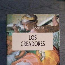 Libros de segunda mano: LOS CREADORES. DANIEL J. BOORSTIN.. Lote 157920930