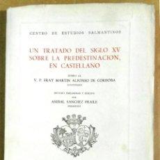 Libros de segunda mano: V.P. FRAY MARTÍN ALFONSO DE CÓRDOBA, UN TRATADO DEL SIGLO XV SOBRE LA PREDESTINACIÓN. EN CASTELLANO.. Lote 157928234