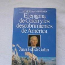 Gebrauchte Bücher - EL ENIGMA DE COLON Y LOS DESCUBRIMIENTOS DE AMERICA. JUAN ESLAVA GALAN. PLANETA - 157928478