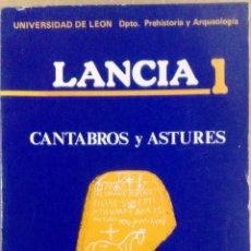 Libros de segunda mano: LANCIA 1. CÁNTABROS Y ASTURES. UNIVERSIDAD DE LEÓN, LEÓN, 1983. Lote 157929422