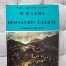 Libros de segunda mano: BURGUESIA Y REVOLUCION LIBERAL SANTANDER, 1812-1840. VICENTE FERNANDEZ BENITEZ.. Lote 157937638