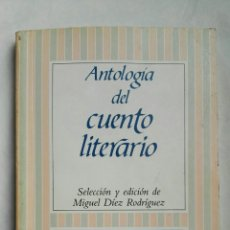Libros de segunda mano: ANTOLOGÍA DEL CUENTO LITERARIO. Lote 157980610