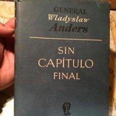 Libros de segunda mano: ANTIGUO LIBRO SIN CAPITULO FINAL POR WLADYSLAW ANDERS AÑO 1948. Lote 157980766