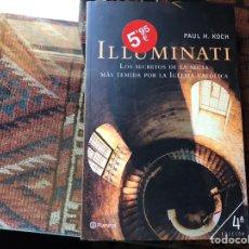 Libros de segunda mano: ILUMINATI. LOS SECRETOS DE LA SECTA MÁS TEMIDA POR LA IGLESIA CATÓLICA. PAUL H. KOCH. Lote 158001952
