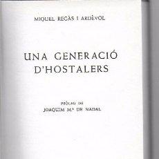 Libros de segunda mano: UNA GENERACIÓ D' HOSTELERS / M. REGÀS. BCN, 1952. 20X14CM.. Lote 158088398