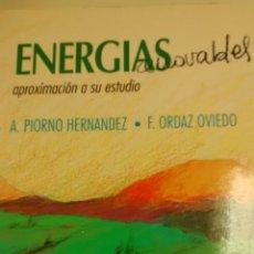 Libros de segunda mano: ENERGÍAS RENOVABLES. APROXIMACIÓN A SU ESTUDIO DE A. PIORNO HERNANDEZ Y F. ORDAZ OVIEDO (AMARU). Lote 158082178