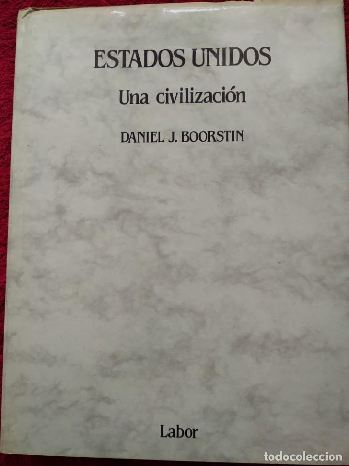 ESTADOS UNIDOS. UNA CIVILIZACION --- DANIEL J. BOORSTIN (Libros de Segunda Mano - Historia - Otros)