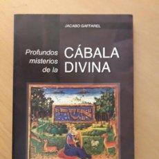 Libros de segunda mano: PROFUNDOS MISTERIOS DE LA CÁBALA DIVINA. ED, SIRIO.. Lote 158116402