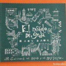 Libros de segunda mano: EL PAÑUELO DE SEDA. SAIT FAIK. FIRMADO POR VÍCTOR M. RAMOS. EJEMPLAR NÚMERO 31 DE 50. . Lote 158136374