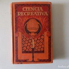 Libros de segunda mano: LIBRERIA GHOTICA. ESTALELLA. CIENCIA RECREATIVA.1936. FOLIO. OBRA ILUSTRADA CON MULTITUD DE GRABADOS. Lote 158152978