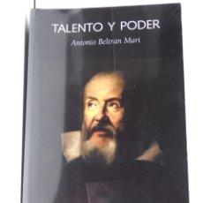 Libros de segunda mano: TALENTO Y PODER - ANTONIO BELTRÁN MARÍ. Lote 158154818