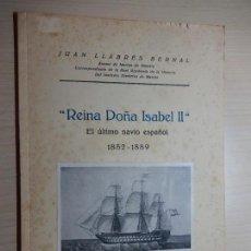 Libros de segunda mano: REINA DOÑA ISABEL II, EL ÚLTIMO NAVÍO ESPAÑOL 1852 -1889. PALMA DE MALLORCA 1963. DEDICADO.. Lote 158183450