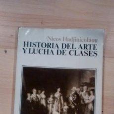 Libros de segunda mano: 'HISTORIA DEL ARTE Y LUCHA DE CLASES'. NICOS HADJINICOLAOU. Lote 158204234