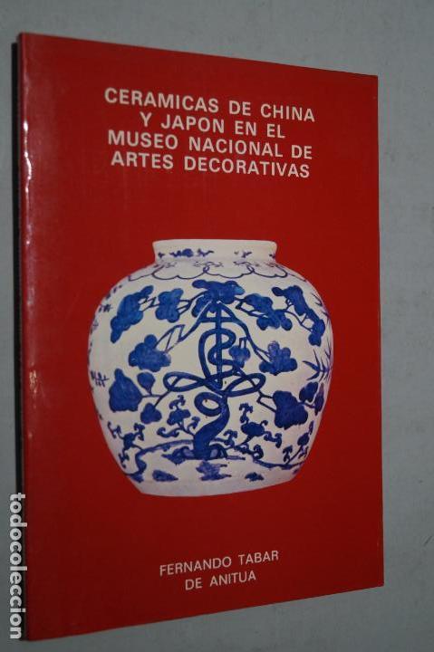 CERAMICA DE CHINA Y JAPÓN EN EL MUSEO NACIONAL DE ARTES DECORATIVAS. FERNANDO TABAR (Libros de Segunda Mano - Bellas artes, ocio y coleccionismo - Otros)