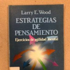 Libros de segunda mano: ESTRATEGIAS DE PENSAMIENTO (EJERCICIOS DE AGILIDAD MENTAL). LARRY E. WOODS. EDITORIAL LABOR 1988.. Lote 158212817
