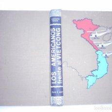 Libros de segunda mano: FERNAND GIGON LOS AMERICANOS FRENTE AL VIETCONG Y93334. Lote 158231522