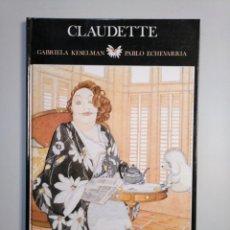 Libros de segunda mano: CLAUDETTE. GABRIELA KESELMAN. PABLO ECHEVARRIA. ESPASA CALPE. TDK376. Lote 158234218