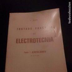 Libros de segunda mano - TRATADO PRACTICO DE ELECTROTECNIA - JESUS RAPP OCARIZ - EDITORIAL VAGMA - BILBAO - LIBRO FORRADO. - 158242942