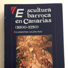 Libros de segunda mano: ESCULTURA BARROCA EN CANARIAS , TENERIFE 1987. Lote 158264870