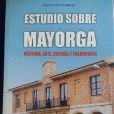 Libros de segunda mano: ESTUDIO SOBRE MAYORGA. HISTORIA, ARTE, CULTURA Y TRADICIONES. ÁNGELA POLO BARRERA. DIPUTACIÓN PROVIN. Lote 158280956