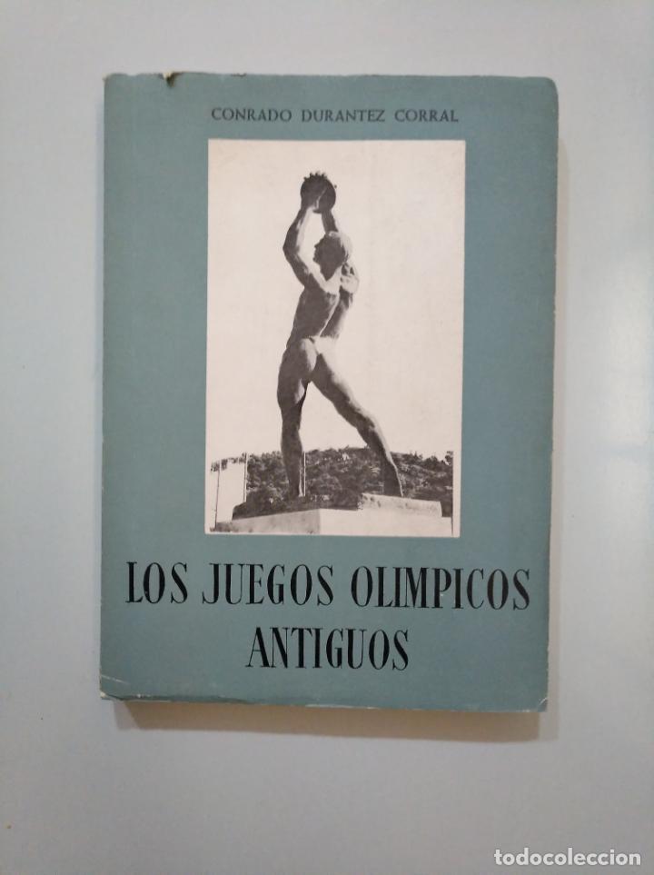 LOS JUEGOS OLÍMPICOS ANTIGUOS. - DURÁNTEZ CORRAL, CONRADO. TDKLT (Libros de Segunda Mano - Historia - Otros)