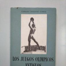 Libros de segunda mano: LOS JUEGOS OLÍMPICOS ANTIGUOS. - DURÁNTEZ CORRAL, CONRADO. TDKLT. Lote 158302918