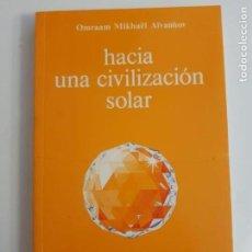 Libros de segunda mano: HACIA UNA CIVILIZACIÓN SOLAR - OMRAAM MIKHAËL AÏVANHOV. Lote 158305482