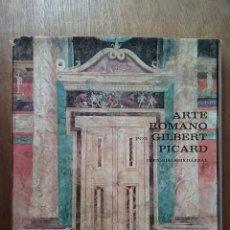 Libros de segunda mano: ARTE ROMANO, GILBERT PICARD, EDITORIAL SEIX BARRAL, 1970. Lote 158314426