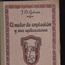 Libros de segunda mano: J.CH. GOBRÓN EL MOTOR DE EXPLOSIÓN Y SUS APLICACIONES ED. OSSÓ BARCELONA. Lote 158323194