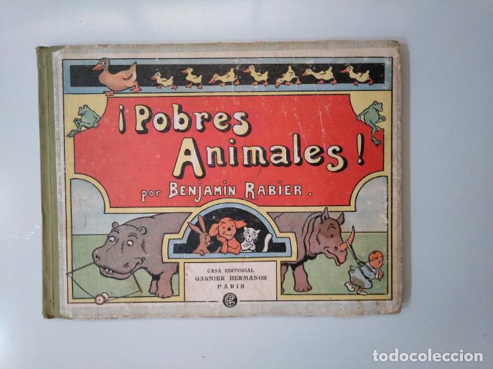 ¡POBRES ANIMALES! BENJAMIN RABIER. CASA EDITORIAL GARNIER HERMANOS. PARIS. TDK376 (Libros de Segunda Mano - Literatura Infantil y Juvenil - Otros)