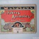 Libros de segunda mano: ¡POBRES ANIMALES! BENJAMIN RABIER. CASA EDITORIAL GARNIER HERMANOS. PARIS. TDK376. Lote 158359066