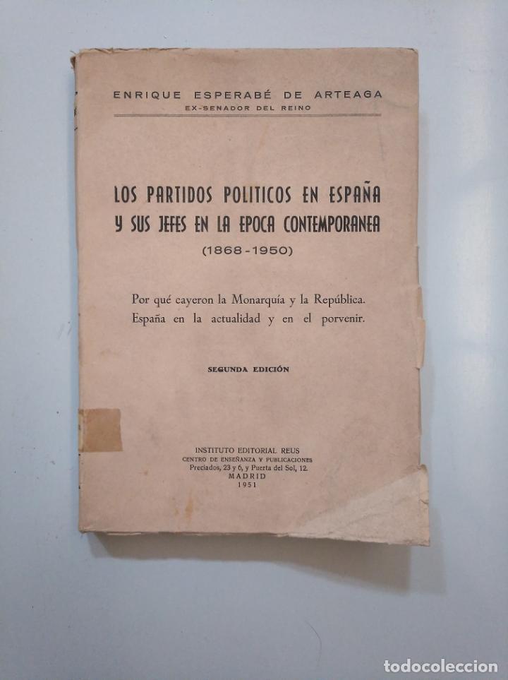LOS PARTIDOS POLÍTICOS EN ESPAÑA Y SUS JEFES EN LA ÉPOCA CONTEMPORANEA. ENRIQUE ESPERABÉ 1951 TDK378 (Libros de Segunda Mano - Historia - Otros)