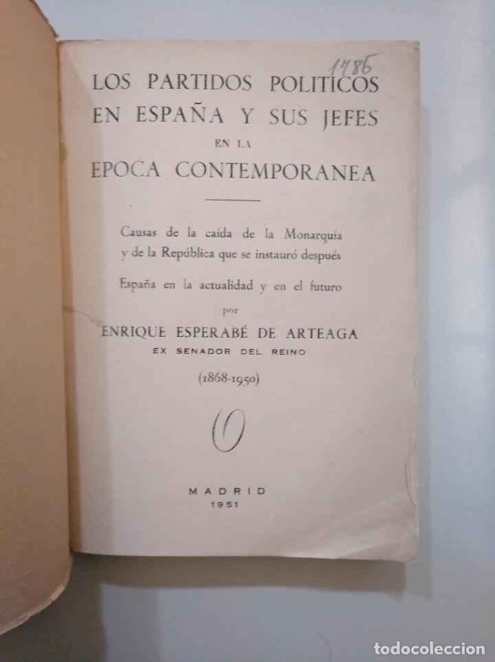 Libros de segunda mano: Los partidos políticos en España y sus jefes en la época contemporanea. ENRIQUE ESPERABÉ 1951 TDK378 - Foto 2 - 158370190