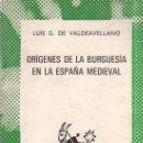 Libros de segunda mano: ORIGENES DE LA BURGUESIA EN LA ESPAÑA MEDIEVAL. LUIS G. DE VALDEAVELLANO. ESPASA- CALPE. 1969.. Lote 158371506